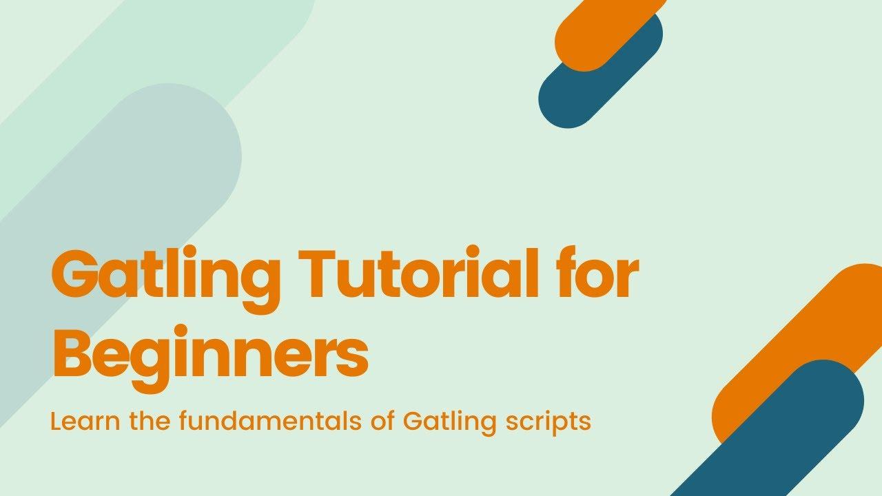 Download Gatling Tutorial for Beginners - Scripting Fundamentals