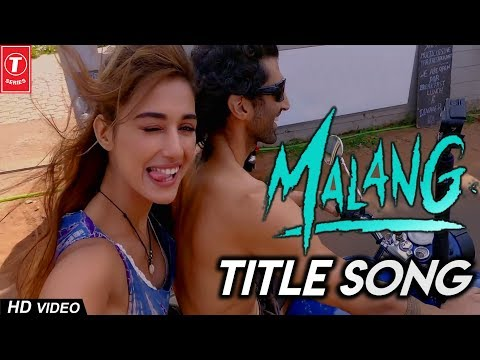Malang Malang Title Song Aditya Roy Kapur Disha Patani Ankit Tiwari Youtube