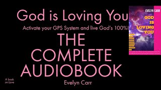 """""""God is Loving You"""" -Evelyn Carr THE COMPLETE AUDIOBOOK- Il Piano di Dio- Activate your GPS System!"""