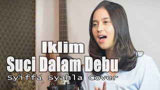 Suci Dalam Debu - Saleem Iklim Syiffa Syahla Cover & Lirik  Bening Musik