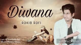 Diwana-দিওয়ানা | Rakib Rafi | Rakib Rafi | Romij Khan | Lyrical Video Song 2018