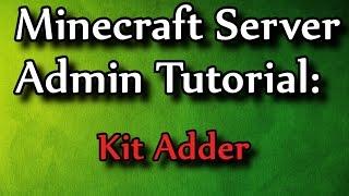 Minecraft Admin How-To: Kit Adder