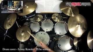 Lenny Kravitz - I ll be waiting - DRUM COVER