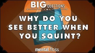 Why do you see better when you squint?  - Big Questions - (Ep. 33)