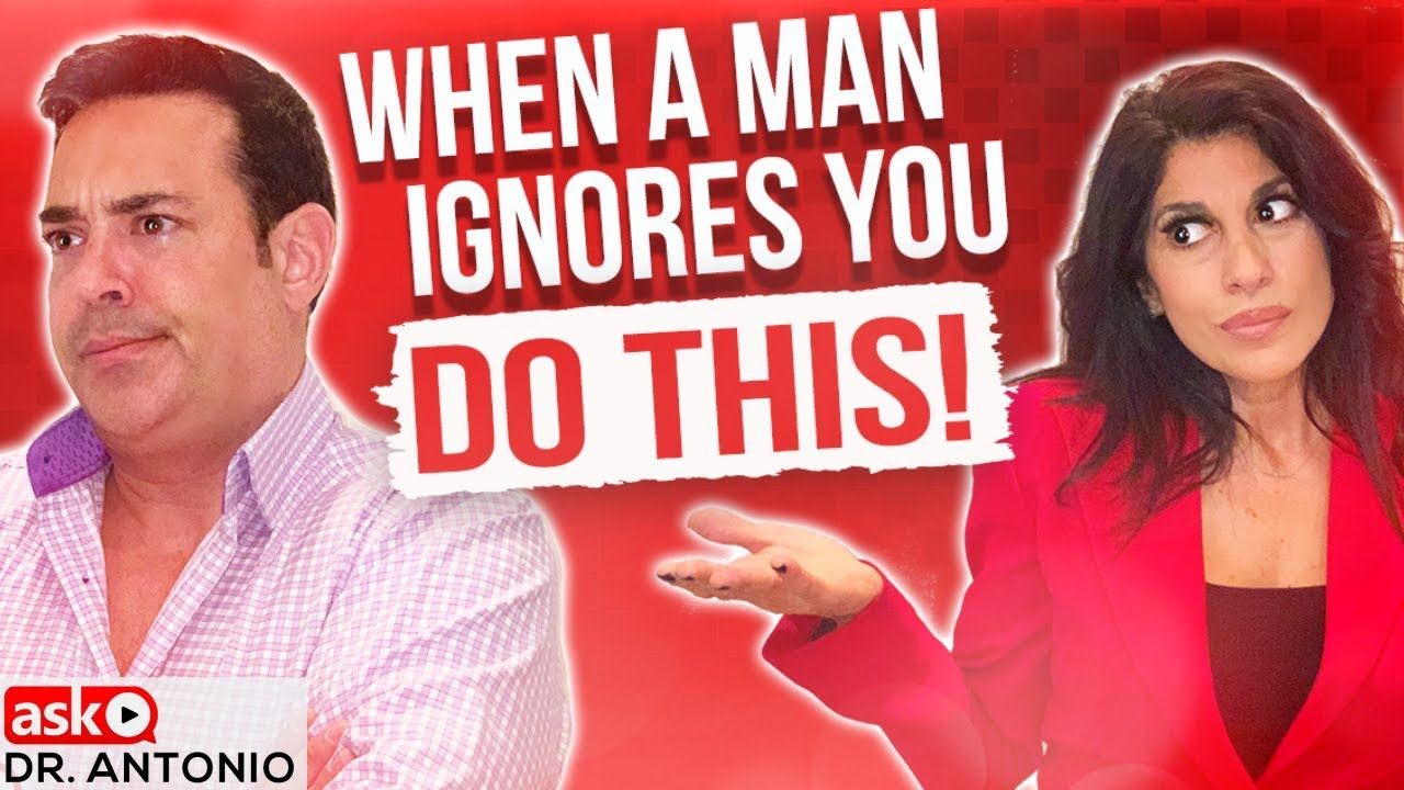 When a Man Ignores You - Do This!