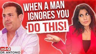 When a Man Ignores You - Do This!