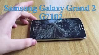 Как разобрать  Samsung Galaxy Grand 2 G7102