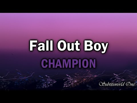 Fall Out Boy: Champion (Sub Español - Lyrics)