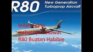 Inilah Fakta Hebatnya Pesawat R80 Buatan Habibie