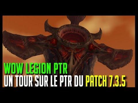 UN TOUR SUR LE PTR DU PATCH 7.3.5 - WOW LEGION - HOOS GAMING