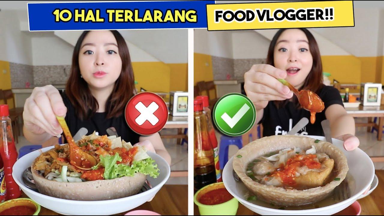 10 HAL TERLARANG FOOD VLOGGER YANG TIDAK BOLEH DILAKUKAN