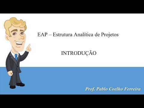 EAP - Estrutura Analítica de Projetos