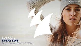 Lustral - Everytime (Nikos Diamantopoulos Radio Edit)