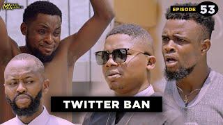 Twitter Ban - Episode 53 (Caretaker Series) Mark Angel TV Thumb