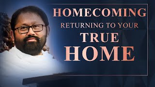 Homecoming - Returning to Your True Home