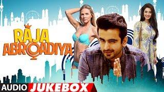 Full Album: Raja Abroadiya | Audio Jukebox