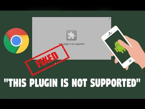 "How To Fix ""This Plugin Is Not Supported"" Error In Google Chrome Browser In Android"
