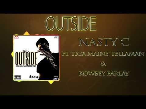 Nasty C- Outside ft. Tiga Maine x Tellaman x Kowbey Earlay