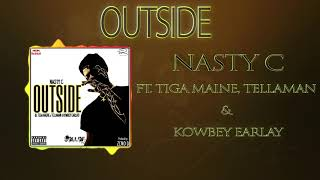 """Nasty c ft. tiga maine x tellaman kowbey earlay """"outside"""" listen & enjoy!! like share!! subscribe for new music"""