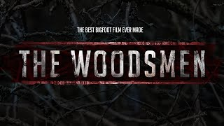 The Woodsmen - The Best Bigfoot Film Ever Made