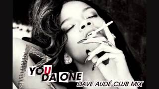 Rihanna   You Da One Dave Aude Club Mix)   YouTube