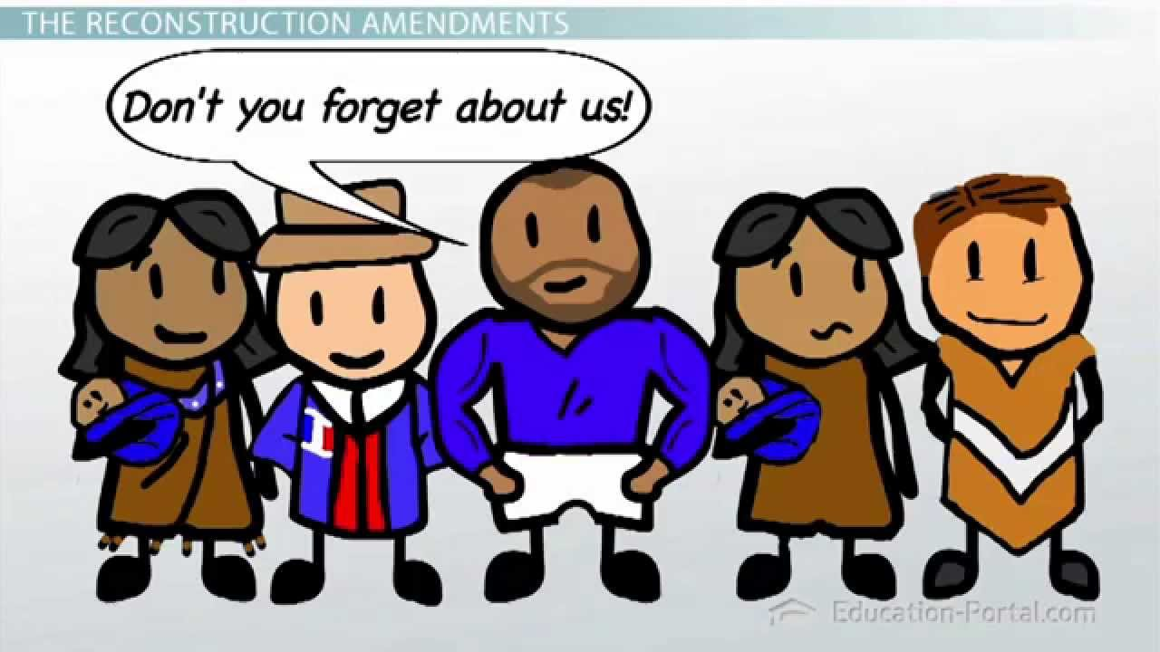 the reconstruction amendments: the 13th, 14th, and 15th amendments