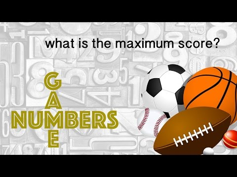 WHAT IS THE MAXIMUM SCORE POSSIBLE FOR EACH SPORT? - Numbers Game