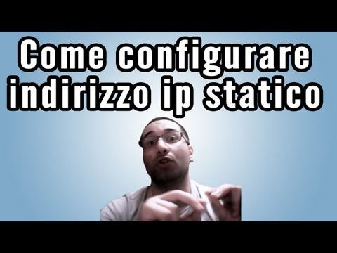 Come configurare indirizzo ip statico