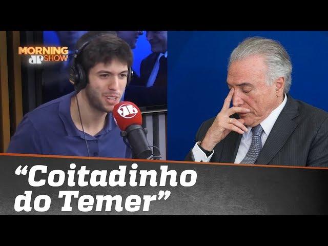 """Caio Coppolla: """"Coitadinho do Temer"""""""
