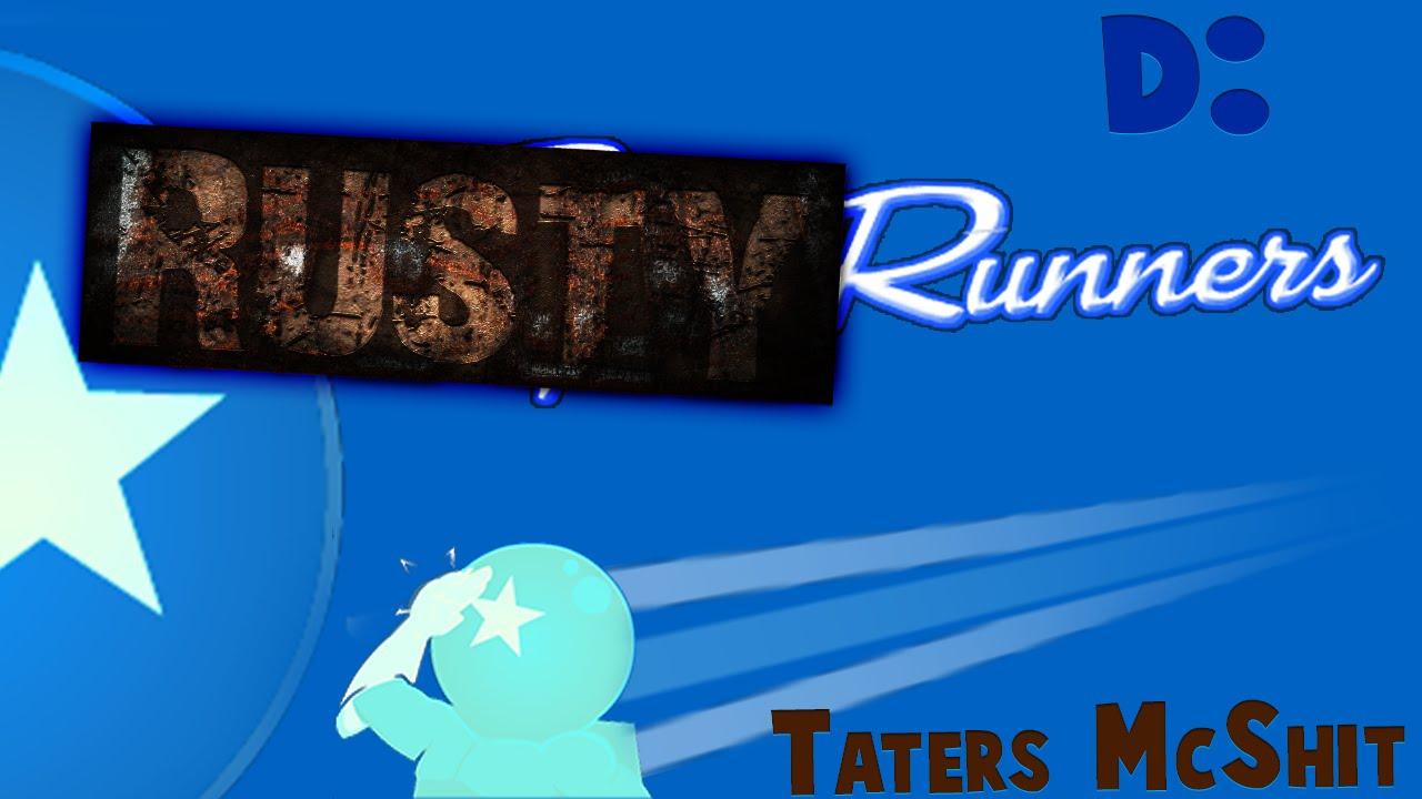 speedrunners rustyrunners taters mcshit youtube