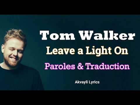 Tom Walker - Leave a Light On (paroles & Traduction)