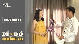 Những việc chồng nên làm khi vợ mang thai | ĐỂ ĐÓ CHỒNG LO | VIEW TV-VTC8