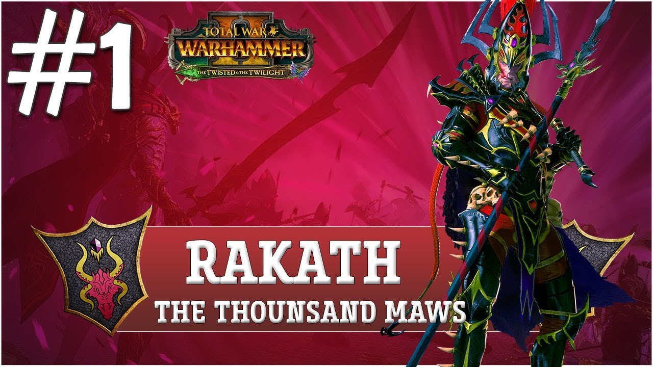 TOTAL WAR WARHAMMER 2 #1 CHƠI THỬ RAKATH , BẬC THẦY LUYỆN THÚ - MORTAL EMPIRE CAMPAIGN !!!