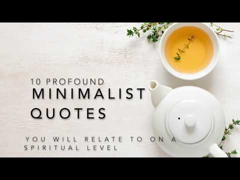 10 PROFOUND MINIMALIST QUOTES TO LIVE BY | Minimalism Quotes You Will Relate to on a Spiritual Level