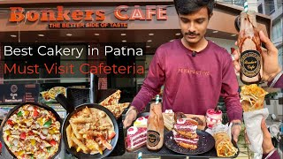 Bonkers Cafe & Cakery | Best Cafe in Patna| Best Cakery in Patna | World.O.Foodie
