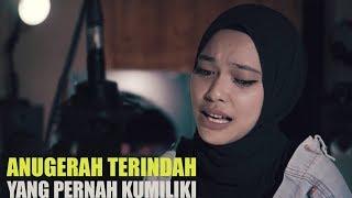 [3.03 MB] Anugerah Terindah Yang Pernah Kumiliki - Mitty Zasia Cover