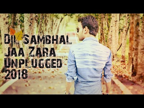 dil-sambhal-ja-zara-unplugged-version-by-dk-arya