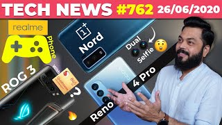 realme Gaming Phone Coming, OnePlus Nord Dual Selfie, ROG Phone 3 With SD865+,OPPO Reno 4 Pro-TTN762