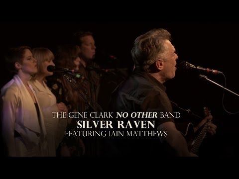 "The Gene Clark No Other Band - ""Silver Raven"" Ft. Iain Matthews"
