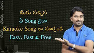 karaoke: How to make karaoke songs Telugu - remove vocal from any song easy fast & free