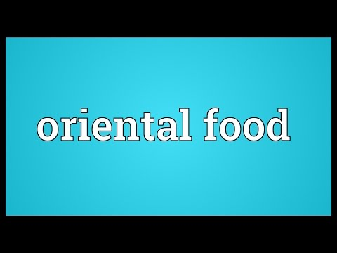 Oriental food Meaning