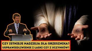 Czy istnieje nadzieja dla GRZESZNIKA? Usprawiedliwienie z ŁASKI czy z uczynków? - Marek Rakowski