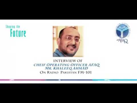 Chief Operating Officer Association For Academic Quality AFAQ Mr. Khaleeq Ahmad interview on FM-101