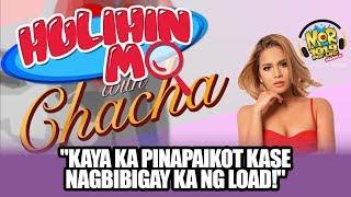 """#HulihinMoChacha: """"Kaya ka pinapaikot kase nagbibigay ka ng load!"""""""