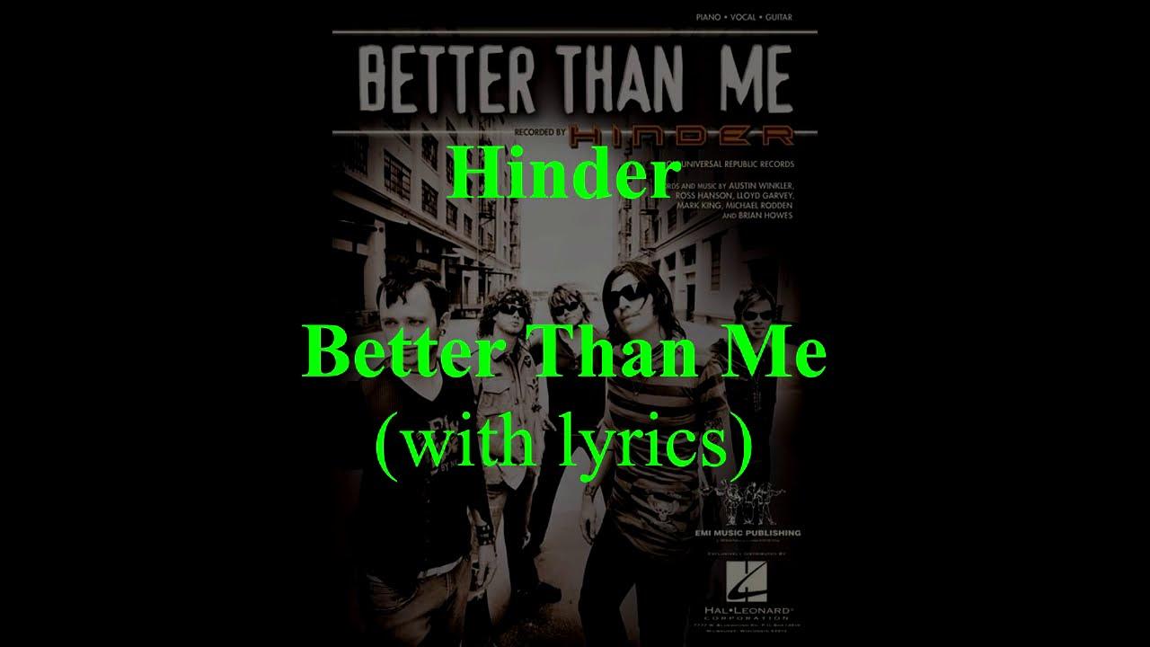 Lyrics for hinder better than me