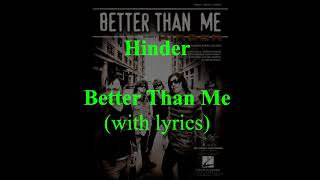 Hinder - Better Than Me (Original with lyrics)