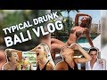 Typical Drunk Bali Vlog | SHANI GRIMMOND