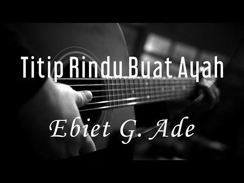 Titip Rindu Buat Ayah - Ebiet G Ade ( Acoustic Karaoke )