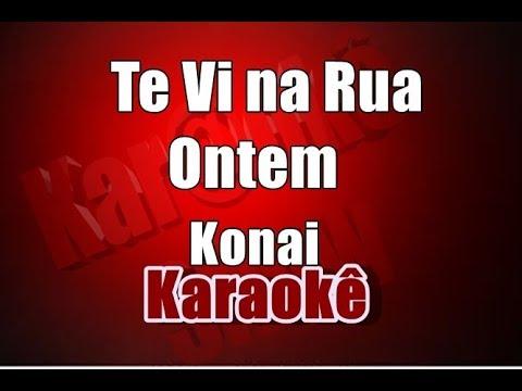 Te Vi na Rua Ontem - Konai - Karaokê (Violão Cover )