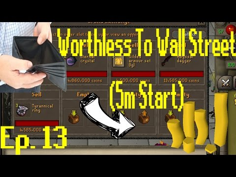 Worthless to Wall Street Ep 13!! BIG HIGHS = BIG LOWS [OSRS Merching] [5M Start]